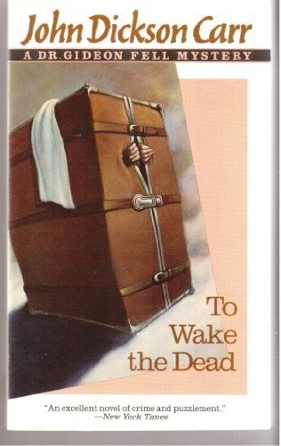 9780060809980: To Wake the Dead (Dr. Gideon Fell Mystery)