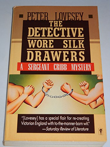 9780060809997: The Detective Wore Silk Drawers (A Sergeant Cribb Mystery)