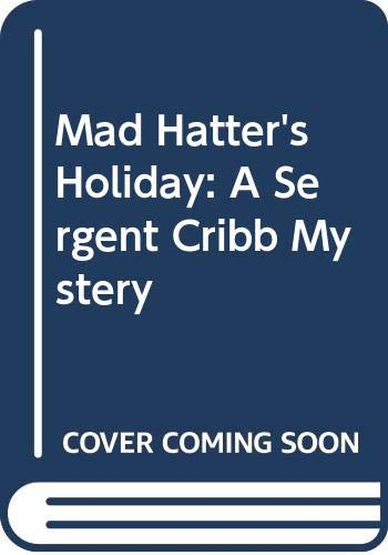 9780060810221: Mad Hatter's Holiday: A Sergent Cribb Mystery