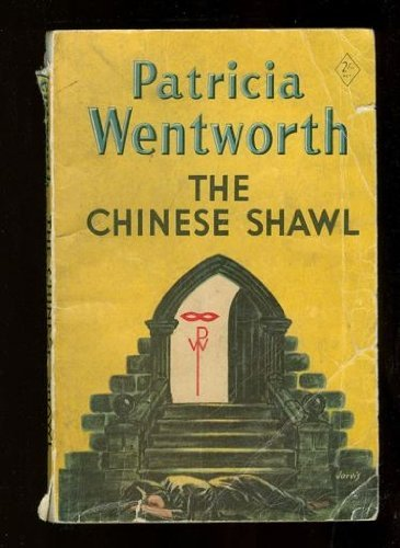 The Chinese Shawl: Patricia Wentworth