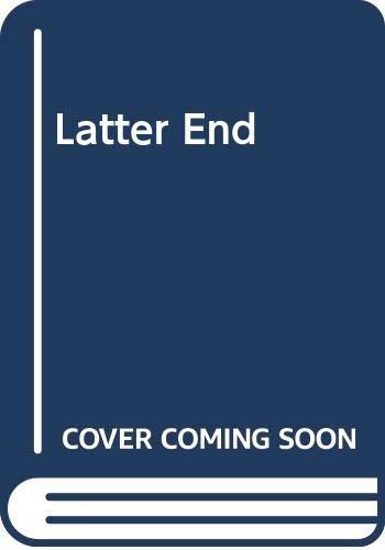 9780060810498: Latter End