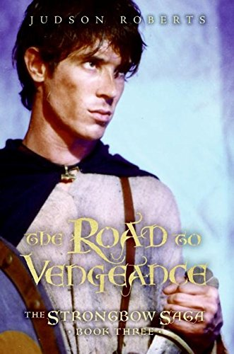 The Road to Vengeance (The Strongbow Saga, Book 3): Roberts, Judson