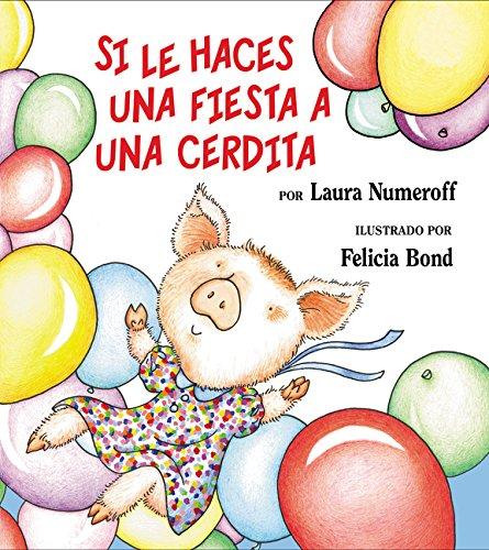 9780060815325: Si le haces una fiesta a una cerdita (Spanish Edition)