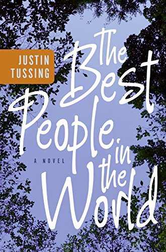 The Best People in the World (Signed First Edition): Justin Tussing
