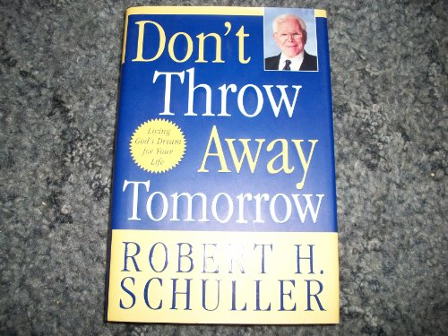 9780060815646: Don't Throw Away Tomorrow - Crystal Cathedral Edition