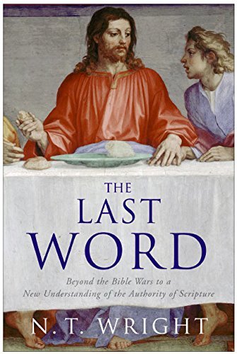 9780060816094: The Last Word: Beyond the Bible Wars to a New Understanding of the Authority of Scripture