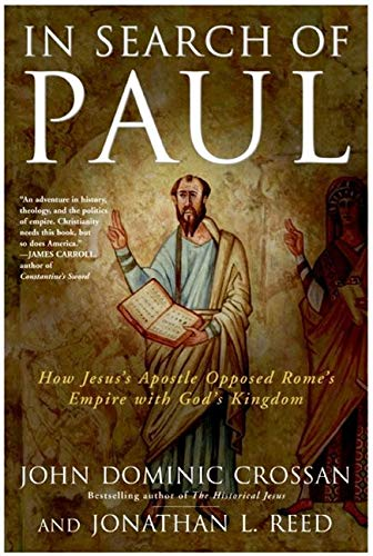 9780060816162: In Search of Paul: How Jesus' Apostle Opposed Rome's Empire with God's Kingdom