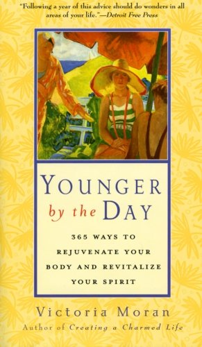9780060816186: Younger by the Day: 365 Ways to Rejuvenate Your Body and Revitalize Your Spirit