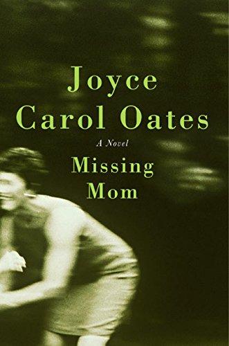Missing Mom: A Novel: Oates, Joyce Carol