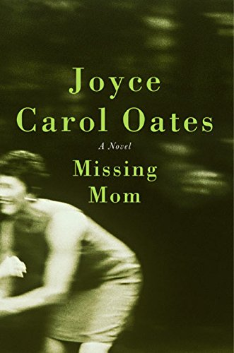 MISSING MOM (SIGNED): Oates, Joyce Carol