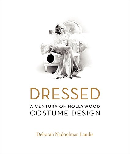 9780060816506: Dressed: A Century of Hollywood Costume Design