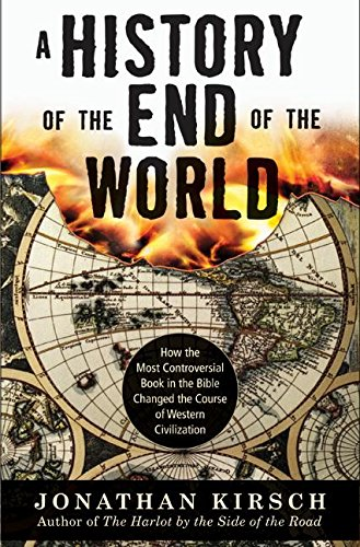 9780060816988: A History of the End of the World: How the Most Controversial Book in the Bible Changed the Course of Western Civilization