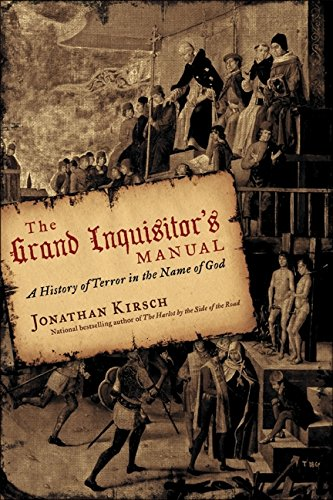 THE GRAND INQUISITOR'S MANUAL: A History of Terror in the Name of God: Kirsch, Jonathan