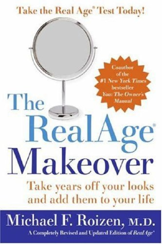 9780060817022: The Real Age Makeover: Take Years Off Your Looks and Add Them to Your Life