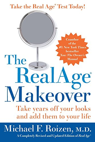 9780060817022: The RealAge Makeover: Take Years Off Your Looks and Add Them to Your Life
