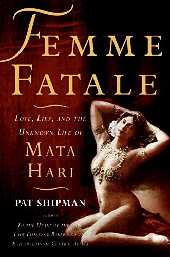 9780060817282: Femme Fatale: Love, Lies, and the Unknown Life of Mata Hari