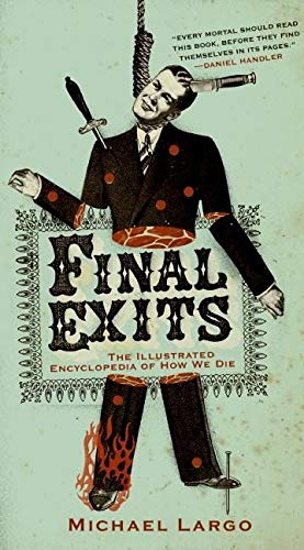 9780060817411: Final Exits: The Illustrated Encyclopaedia of How We Die