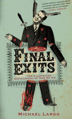 9780060817411: Final Exits: The Illustrated Encyclopedia of How We Die