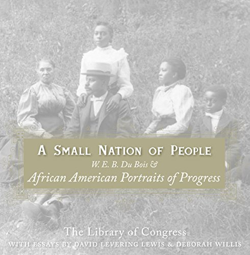 9780060817565: A Small Nation of People: W. E. B. Du Bois and African American Portraits of Progress