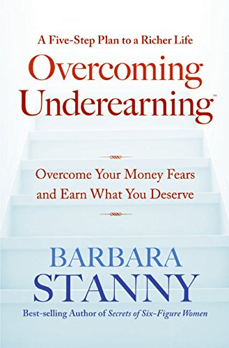 9780060818616: Overcoming Underearning(TM): Overcome Your Money Fears and Earn What You Deserve