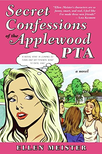 9780060818630: Secret Confessions of the Applewood PTA: A Novel
