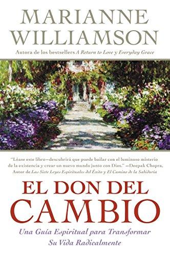 9780060819101: El Don del Cambio: Una Guia Espiritual para Transformar Su Vida Radicalmente (Spanish Edition)