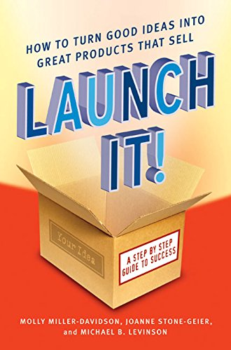 9780060819248: Launch It!: How to Turn Good Ideas Into Great Products That Sell