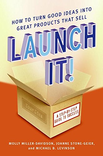 9780060819255: Launch It!: How to Turn Good Ideas Into Great Products That Sell