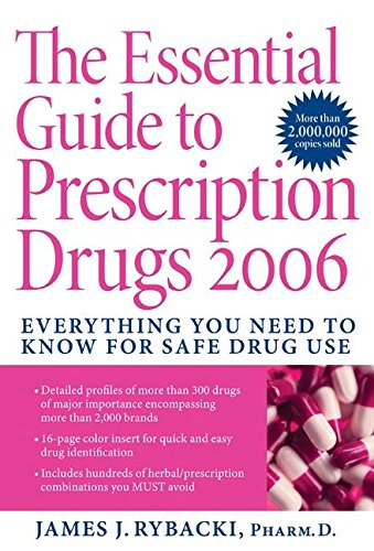 9780060820503: The Essential Guide to Prescription Drugs 2006: Everything You Need To Know For Safe Drug Use