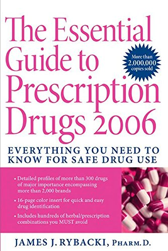 9780060820510: The Essential Guide to Prescription Drugs 2006: Everything You Need To Know For Safe Drug Use
