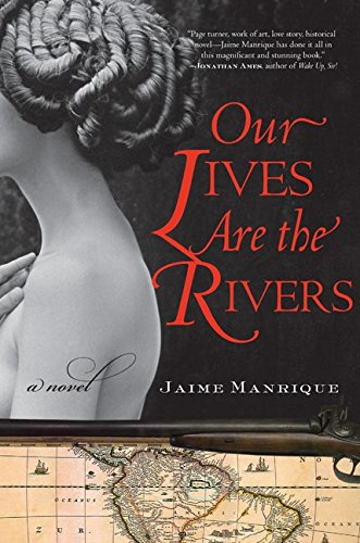 9780060820701: Our Lives Are the Rivers: A Novel