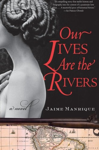 9780060820718: Our Lives Are the Rivers: A Novel