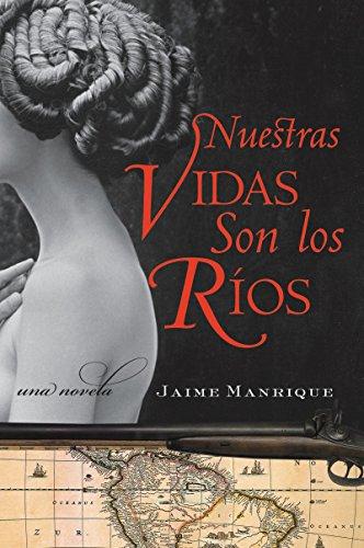 9780060820725: Nuestras Vidas Son los Rios: Una Novela