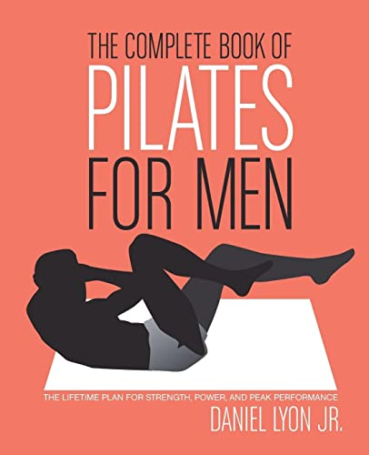 9780060820770: The Complete Book Of Pilates For Men: The Lifetime Plan For Strength, Power, and Peak Performance