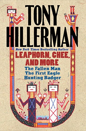 9780060820787: Tony Hillerman: Leaphorn, Chee, and More: The Fallen Man, the First Eagle, Hunting Badger