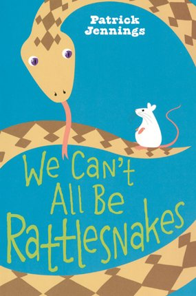 9780060821166: We Can't All Be Rattlesnakes