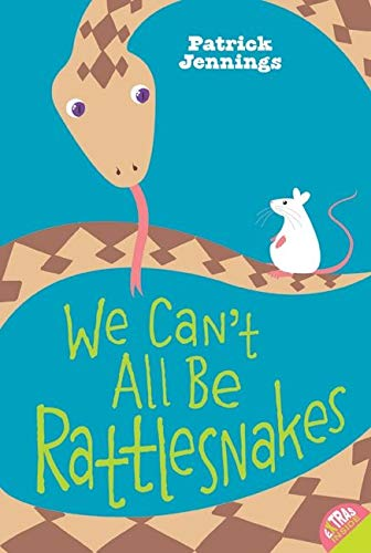 9780060821173: We Can't All Be Rattlesnakes