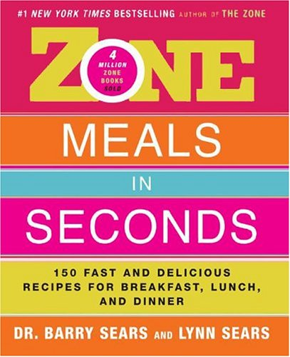 9780060821609: Zone Meals in Seconds: 150 Fast and Delicious Recipes for Breakfast, Lunch, and Dinner