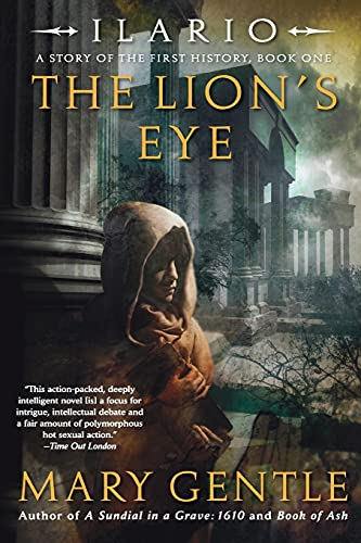 Ilario: The Lion's Eye: A Story of: Mary Gentle