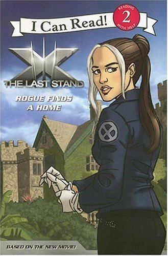9780060822057: X-Men - The Last Stand: Rogue Finds a Home (I Can Read Book)