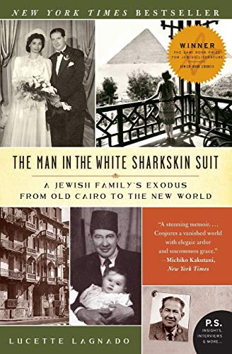 9780060822187: The Man in the White Sharkskin Suit: A Jewish Family's Exodus from Old Cairo to the New World (P.S.)