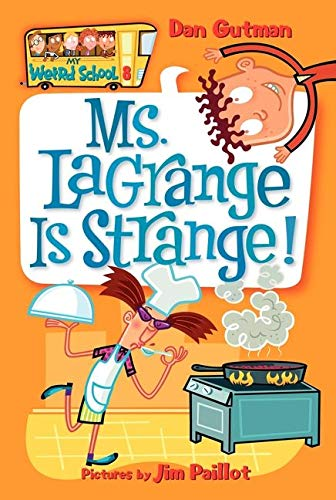 9780060822231: My Weird School #8: Ms. LaGrange Is Strange!