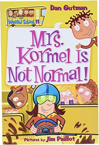 9780060822293: My Weird School #11: Mrs. Kormel Is Not Normal!