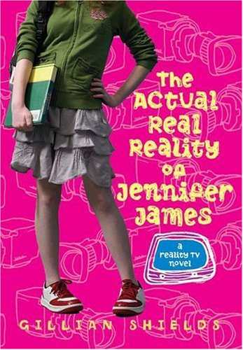 9780060822415: The Actual Real Reality of Jennifer James: A Reality TV Novel