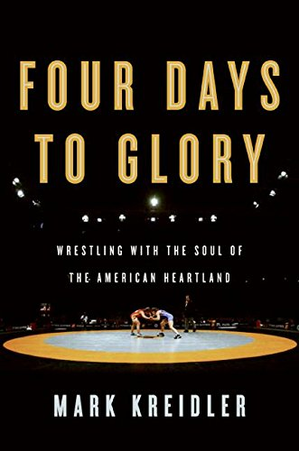 9780060823184: Four Days to Glory: Wrestling With the Soul of the American Heartland