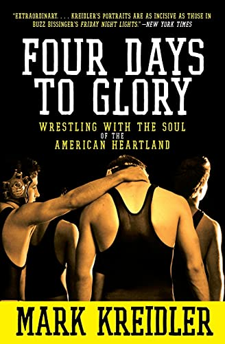 9780060823191: Four Days to Glory: Wrestling with the Soul of the American Heartland