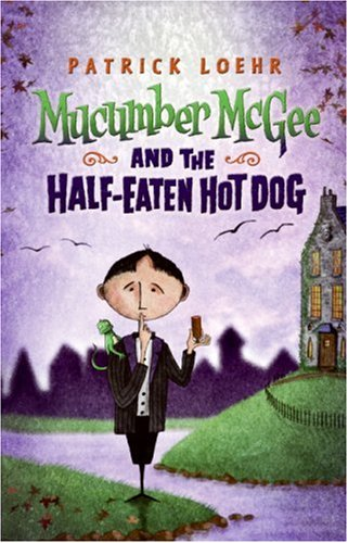 9780060823276: Mucumber McGee and the Half-Eaten Hot Dog