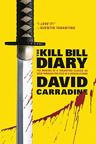 9780060823467: The Kill Bill Diary: The Making of a Tarantino Classic as Seen Through the Eyes of a Screen Legend