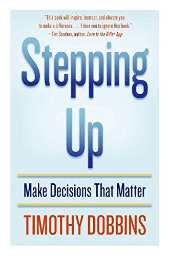 Stepping Up: Make Decisions That Matter (Hardback): Tim Dobbins