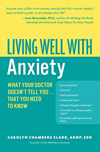9780060823771: Living Well with Anxiety: What Your Doctor Doesn't Tell You... That You Need to Know (Living Well (Collins))